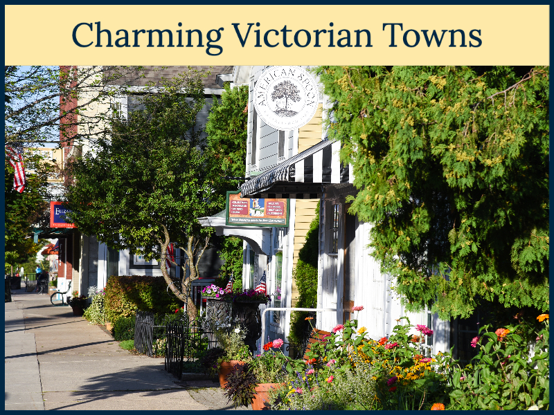 Charming Victorian Towns around Hearthside Grove Luxury Motorcoach Resort